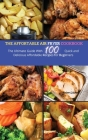 The Affordable Air Fryer Cookbook: The Ultimate Guide with 100 Quick and Delicious Affordable Recipes for beginners Cover Image