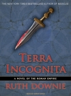 Terra Incognita: A Novel of the Roman Empire Cover Image