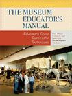 The Museum Educator's Manual: Educators Share Successful Techniques (American Association for State and Local History Books) Cover Image