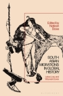 South Asian Migrations in Global History: Labor, Law, and Wayward Lives Cover Image