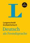 Langenscheidt Großwörterbuch Deutsch ALS Fremdsprache - With Online Dictionary: (langenscheidt Monolingual Standard Dictionary German - Hardcover Edit Cover Image