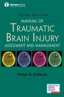 Manual of Traumatic Brain Injury, Third Edition: Assessment and Management Cover Image