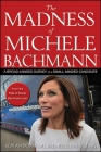 The Madness of Michele Bachmann: A Broad-Minded Survey of a Small-Minded Candidate Cover Image
