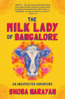The Milk Lady of Bangalore: An Unexpected Adventure Cover Image