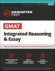 GMAT Integrated Reasoning & Essay: Strategy Guide + Online Resources (Manhattan Prep GMAT Strategy Guides) Cover Image