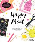 Happy Mail: Keep in Touch with Cool & Stylish Handmade Snail Mail! Cover Image