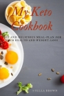 My Keto Journey: Easy and Delicious Meal-plan for your health and weight-loss Cover Image