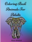 Coloring Book Animals For Adults: A Beautiful Coloring Book Stress Relieving Animal Designs for Adults Cover Image