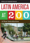 Latin America at 200: A New Introduction Cover Image