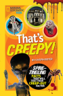 That's Creepy: Spine-Tingling Facts That Will Test Your Creep-out Factor Cover Image