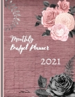 Monthly Budget Planner 2021: Budgeting Planner Monthly and Weekly Bill Payment Organizer Income and Expense Tracker and Bill Organizer Logbook Cover Image