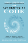 The Authenticity Code: The Art and Science of Success and Why You Can't Fake It to Make It Cover Image