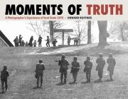 Moments of Truth: A Photographer's Experience of Kent State 1970 Cover Image