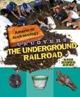 American Archaeology Uncovers the Underground Railroad Cover Image