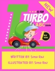 T is for Turbo: ABC Book Alphabet for kids Cover Image