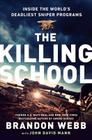 The Killing School: Inside the World's Deadliest Sniper Programs Cover Image