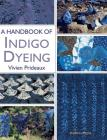 A Handbook of Indigo Dyeing: Re-issue Cover Image