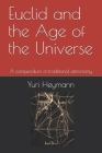 Euclid and the Age of the Universe: A compendium of traditional astronomy Cover Image