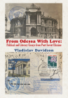 From Odessa with Love: Political and Literary Essays in Post-Soviet Ukraine Cover Image