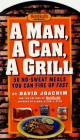 A Man, a Can, a Grill: 50 No-Sweat Meals You Can Fire Up Fast Cover Image