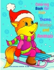 Coloring Book for Kids Theme Winter and Animals - Beautiful Coloring Book for Kids and Toddlers, Fun and Interactive Coloring pages with Animals and W Cover Image