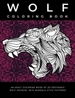 Wolf Coloring Book: Stress Relieving Zentangle Wolves to Color with Mandala Patterns Relaxation Gift for Wolf Lovers (Animal Adult Colouri Cover Image