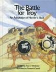 The Battle for Troy: An Adaptation of Homer's 'Illiad' Cover Image