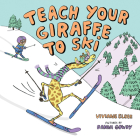 Teach Your Giraffe to Ski Cover Image