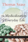 The Medicalization of Everyday Life: Selected Essays Cover Image