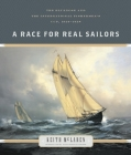 A Race for Real Sailors: The Bluenose and the International Fishermen's Cup, 1920-1938 Cover Image