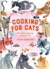 Cooking For Cats: The Healthy, Happy Way to Feed Your Cat Cover Image