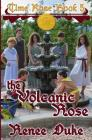 Volcanic Rose (Time Rose #5) Cover Image