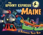 The Spooky Express Maine Cover Image