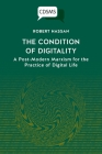 The Condition of Digitality: A Post-Modern Marxism for the Practice of Digital Life Cover Image