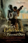 Slavery, Fatherhood, and Paternal Duty in African American Communities Over the Long Nineteenth Century Cover Image