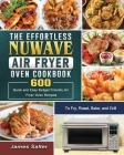 The Effortless NuWave Air Fryer Oven Cookbook: 600 Quick and Easy Budget Friendly Air Fryer Oven Recipes to Fry, Roast, Bake, and Grill Cover Image