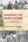 Mapping My Way Home: Activism, Nostalgia, and the Downfall of Apartheid South Africa Cover Image