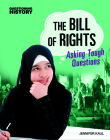 The Bill of Rights: Asking Tough Questions (Questioning History) Cover Image