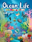 Ocean life coloring book: Ocean coloring book for adults. Aquatic animals coloring book for adults 45+ wonderful ocean life, tropical fish, unde Cover Image