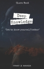 Deep Knowledge: Get to know yourself better Cover Image
