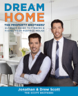 Dream Home: The Property Brothers Ultimate Guide to Finding & Fixing Your Perfect House Cover Image