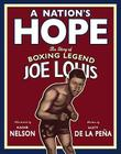 A Nation's Hope: The Story of Boxing Legend Joe Louis Cover Image