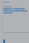 Ezekiel's Visionary Temple in Babylonian Context Cover Image