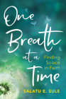 One Breath at a Time: Finding Solace in Faith Cover Image