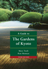 A Guide to the Gardens of Kyoto Cover Image