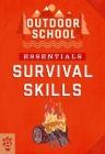 Outdoor School Essentials: Survival Skills Cover Image