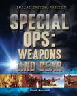 Special Ops: Weapons and Gear (Inside Special Forces) Cover Image