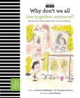 Why Don't We All Live Together Anymore?: Big issues for little people after a family break-up (The Life and Soul Library) Cover Image