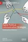 Digital Political Communication Strategies: Multidisciplinary Reflections Cover Image