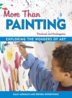 More Than Painting: Exploring the Wonders of Art in Preschool and Kindergarten Cover Image